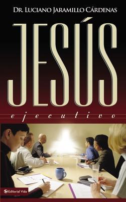 Jesus Ejecutivo - Jaramillo Cardenas, Luciano