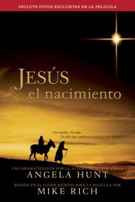 Jesus el Nacimiento - Hunt, Angela, and Rich, Mike