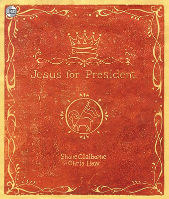 Jesus for President - Claiborne, Shane (Read by), and Haw, Chris (Read by)