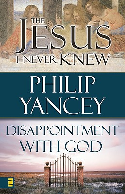 Jesus I Never Knew/Disappointment with God - Yancey, Philip