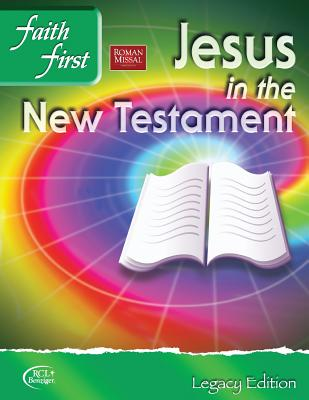 Jesus in the New Testament: Faith First, Legacy Edition - Lanza, Reverend Steven M.