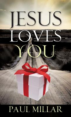Jesus Loves You - Millar, Paul