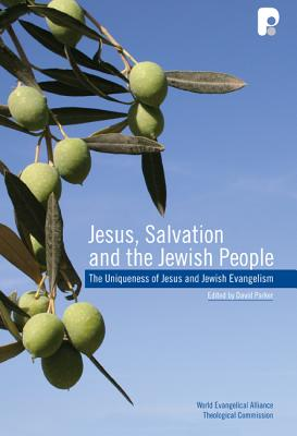 Jesus, Salvation and the Jewish People: The Uniqueness of Jesus and Jewish Evangelism - Parker, David L.