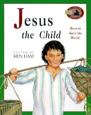 Jesus the Child - Ham, Ken