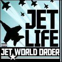 Jet World Order - Jet Life