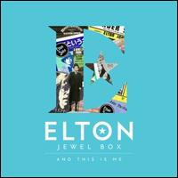 Jewel Box: And This Is Me - Elton John