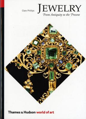 Jewelry Jewelry from Antiquity to the Present from Antiquity to the Present - Phillips, Clare