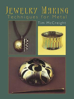 Jewelry Making: Techniques for Metal - McCreight, Tim