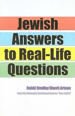 Jewish Answers to Real-Life Questions - Artson, Bradley Shavit, Rabbi