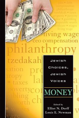Jewish Choices, Jewish Voices: Money - Dorff, Elliot N. (Editor), and Newman, Louis E. (Editor)