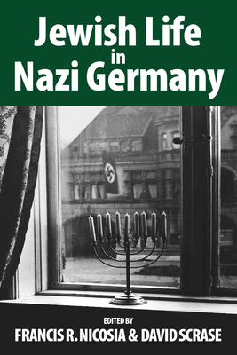 Jewish Life in Nazi Germany: Dilemmas and Responses - Nicosia, Francis R. (Editor), and Scrase, David (Editor)