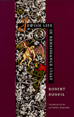 Jewish Life in Renaissance Italy - Bonfil, Robert, and Oldcorn, Anthony (Translated by)