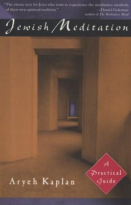 Jewish Meditation: A Practical Guide - Kaplan, Aryeh, Rabbi