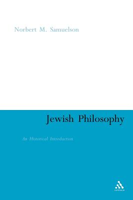 Jewish Philosophy: An Historical Introduction - Samuelson, Norbert M
