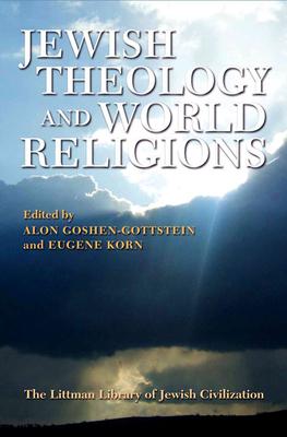 Jewish Theology and World Religions - Goshen-Gottstein, Alon (Editor), and Korn, Eugene (Editor)