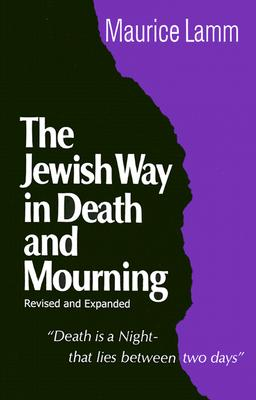 Jewish Way in Death and Mourning - Lamm, Maurice, Rabbi