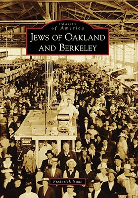 Jews of Oakland and Berkeley - Isaac, Frederick