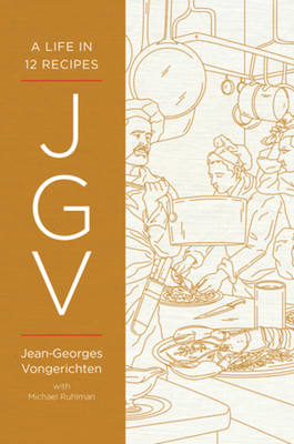 Jgv: A Life in 12 Recipes - Vongerichten, Jean-Georges, and Ruhlman, Michael