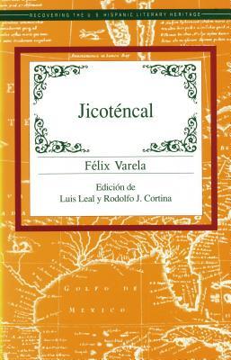 Jicotencal - Varela, Felix, and Leal, Luis (Editor), and Cortina, Rodolfo J (Editor)