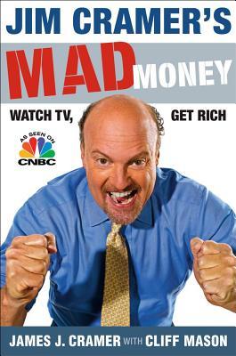 Jim Cramer's Mad Money: Watch TV, Get Rich -