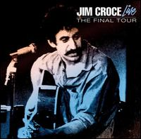 Jim Croce Live: The Final Tour - Jim Croce