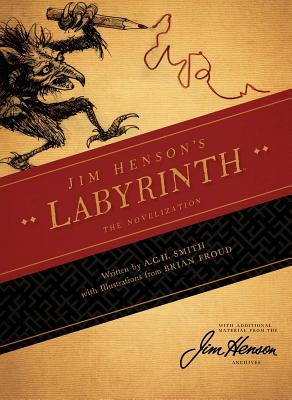 Jim Henson's Labyrinth: The Novelization - Henson, Jim (Creator), and Smith, A C H