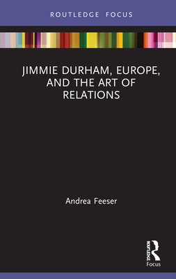 Jimmie Durham, Europe, and the Art of Relations - Feeser, Andrea