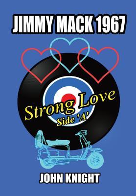 Jimmy Mack 1967 - Strong Love (Side A) - Knight, John