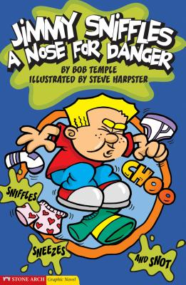 Jimmy Sniffles: A Nose for Danger - Temple, Bob