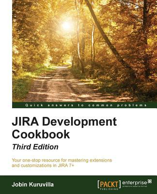 JIRA Development Cookbook - Kuruvilla, Jobin