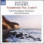 Joachim Nikolas Eggert: Symphonies Nos. 2 and 4