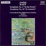 "Joachim Raff: Symphonies Nos. 3 ""In the Forest"" & 10 ""In Autumn"""