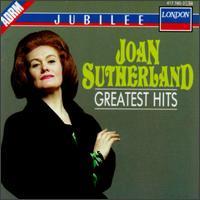 Joan Sutherland: Greatest Hits - Cesare Siepi (vocals); Joan Sutherland (soprano); Rinaldo Pelizzoni (vocals); Robert Merrill (baritone);...