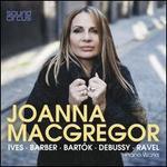 Joanna MacGregor Plays Ives, Barber, Bartók, Debussy & Ravel