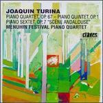 """Joaquín Turina: Piano Quartet Op. 67; Piano Quintet Op. 1; Piano Sextet Op. 7 """"Scème Andalouse"""""""