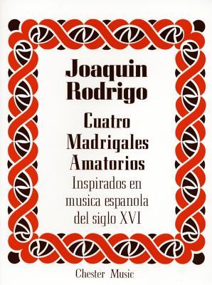 Joaquin Rodrigo: Cuatro Madrigales Amatorios - Chester Music (Creator)