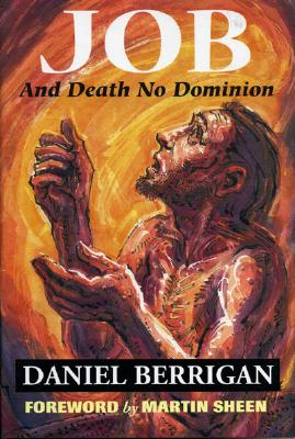 Job: And Death No Dominion - Berrigan, Daniel, and Sheen, Martin (Foreword by)