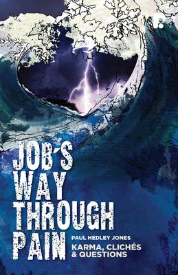 Job's Way Through Pain: Karma, Cliches & Questions - Jones, Paul Hedley