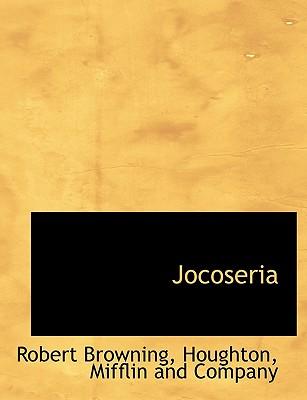 Jocoseria - Browning, Robert, and Houghton Mifflin Company (Creator)