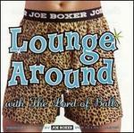 Joe Boxer Lounge