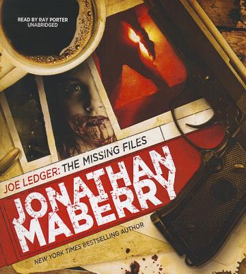 Joe Ledger: The Missing Files - Maberry, Jonathan, and Porter, Ray (Read by)