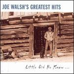 Joe Walsh's Greatest Hits: Little Did He Know... [Saudi Arabia]
