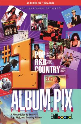 Joel Whitburn Presents #1 Album Pix: A Photo Guide to Every #1 Pop, R&B, and Country Album! - Whitburn, Joel