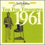 Joel Whitburn Presents: Top Pop Treasures 1961