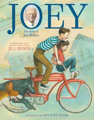 Joey: The Story of Joe Biden - Biden, Jill, Dr., and Krull, Kathleen