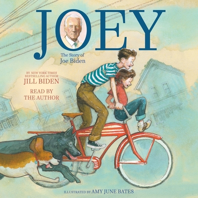 Joey: The Story of Joe Biden - Biden, Jill (Read by), and Krull, Kathleen (Contributions by)