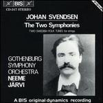 Johan Svendsen: The Two Symphonies