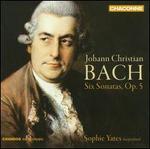 Johann Christian Bach: Six Sonatas, Op. 5