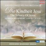 Johann Christian Friedrich Bach: Die Kindheit Jesu
