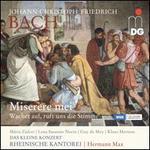 Johann Christoph Friedrich Bach: Miserere Mei; Wachet auf, ruft uns die Stimme